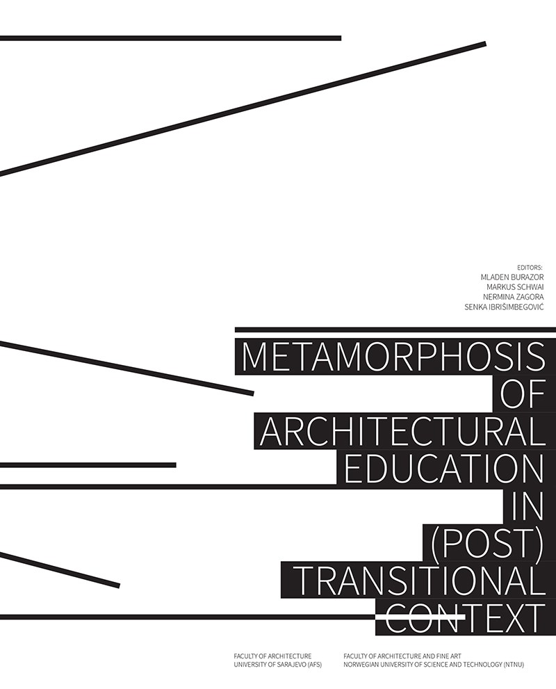 Metamorphosis of architectural education in (post)transitional context, Sarajevo