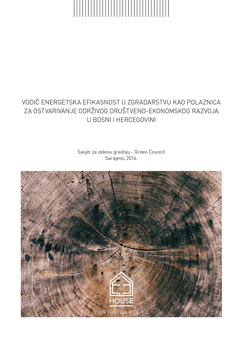 Vodič energetska efikasnost u zgradarstvu kao polaznica za ostvarivanje održivog društveno-ekonomskog razvoja u BiH